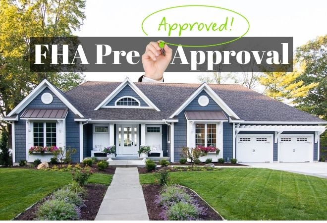 Pre Approved for an FHA loan