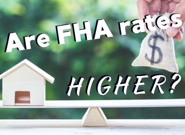 do fha loans have higher interest rates