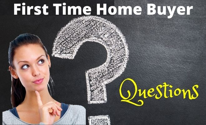 First Time Home Buyer questions