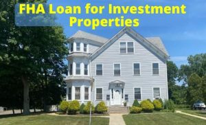 FHA Loan for Investment Properties